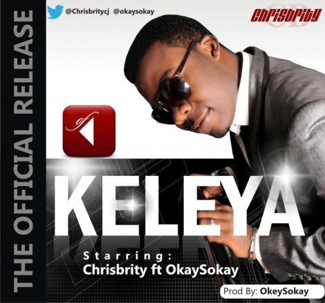 #SELAHMUSIC: CHRISBRITY - KELEYA [PROD. BY OKEY SOKAY]