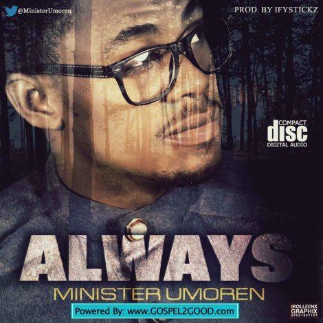 Always - Minister Umoren